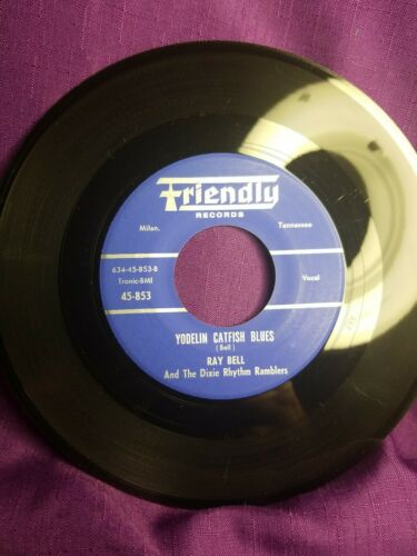 Yodelin Catfish Blues  Ray Bell & The Dixie Rhythm Ramblers  Rockabilly RARITY ?
